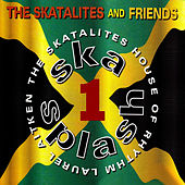 Play & Download Ska Splash by The Skatalites | Napster