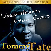 Play & Download When Hearts Grow Cold by Tommy Tate | Napster