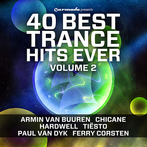 Play & Download 40 Best Trance Hits Ever, Vol. 2 by Various Artists | Napster