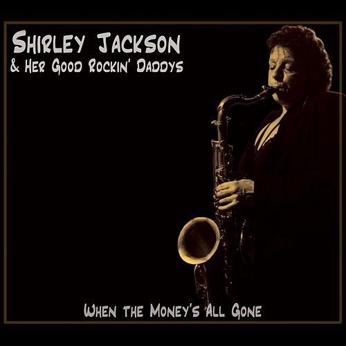 Play & Download When the Money's All Gone by Shirley Jackson | Napster