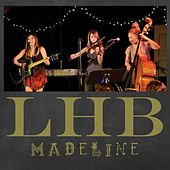 Play & Download Madeline by Lucy Horton Band | Napster
