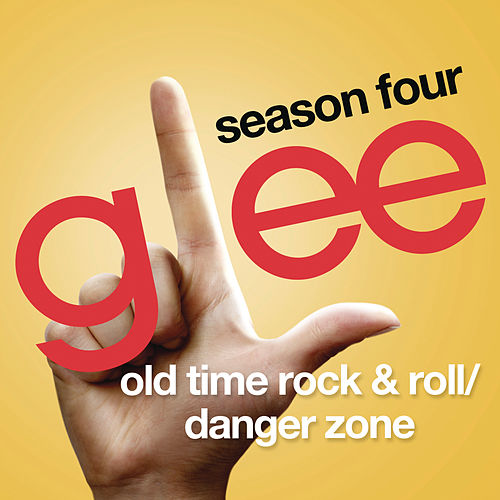 Play & Download Old Time Rock & Roll / Danger Zone (Glee Cast Version) by Glee Cast | Napster