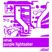 Play & Download Purple Light Saber by Rehab | Napster