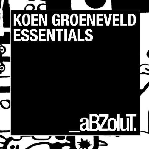 Koen Groeneveld Pres. Abzolut Essentials by Various Artists