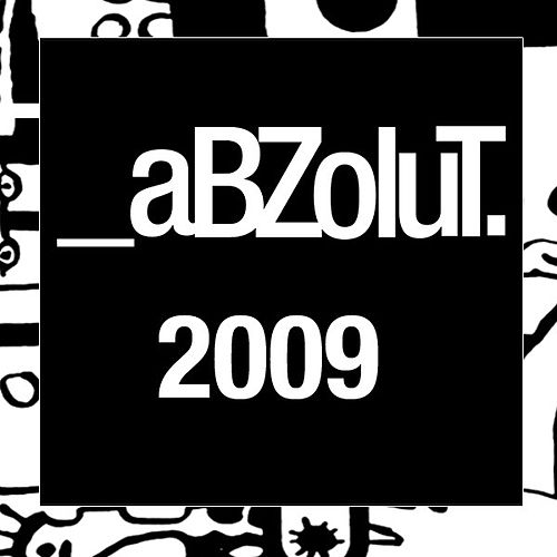 Play & Download The Best of Abzolut 2009 by Various Artists | Napster