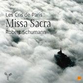 Play & Download Robert Schumann: Missa Sacra by Les Cris de Paris | Napster