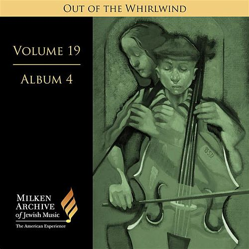 Play & Download Milken Archive Digital Volume 19, Album 4 - Out of the Whirlwind: Refections of the Holocaust by Various Artists | Napster