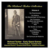 Play & Download The Richard Tauber Collection, Vol. 4  Early Opera Scenes: Strauss, Wagner, Verdi, Rossini, Puccini, Wolf-Ferrari by Richard Tauber | Napster