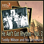 Play & Download He Ain't Got Rhythm - Vol. 2 by Teddy Wilson | Napster