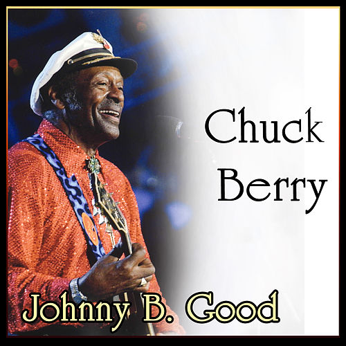 Play & Download Chuck Berry - Johnny B. Good by Chuck Berry | Napster