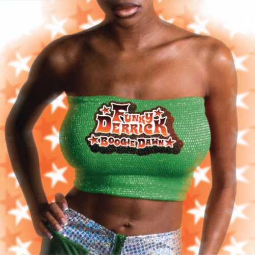 Play & Download Boogie Dawn by Funky Derrick | Napster