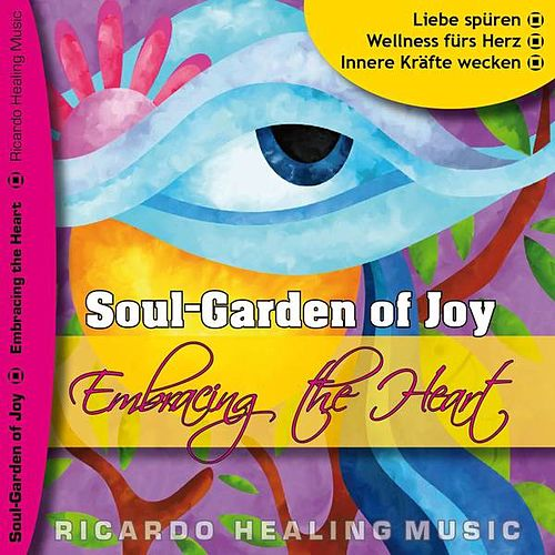 Play & Download Soul-Garden of Joy - Embracing the Heart by Ricardo M. | Napster