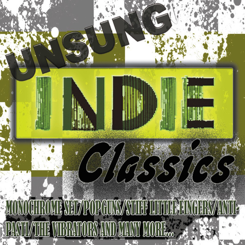 Play & Download Unsung Indie Classics by Various Artists | Napster