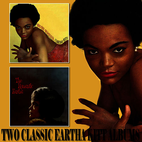 Play & Download Bad But Beautiful / The Romantic Eartha by Eartha Kitt | Napster