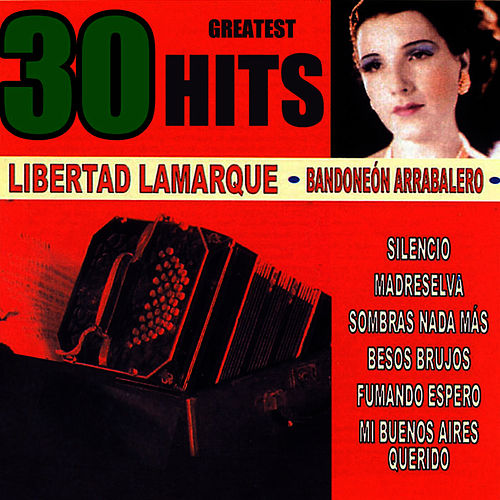 Play & Download Bandoneón Arrabalero by Libertad Lamarque | Napster