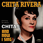 Play & Download Chita! / And Now I Sing! by Chita Rivera | Napster