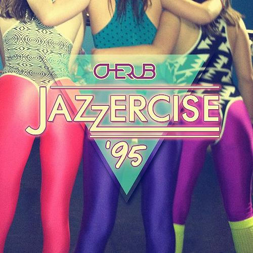 Play & Download Jazzercise '95 by Cherub | Napster