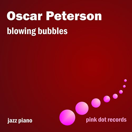 Blowing Bubbles - Jazz Piano by Oscar Peterson