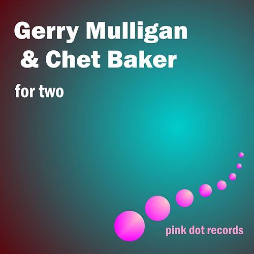 Play & Download For Two by Gerry Mulligan | Napster