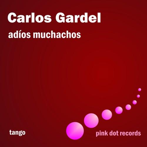 Adios Muchachos - Tango by Carlos Gardel