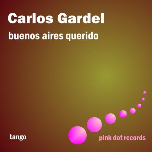 Play & Download Buenos Aires Querido - Tango by Carlos Gardel | Napster