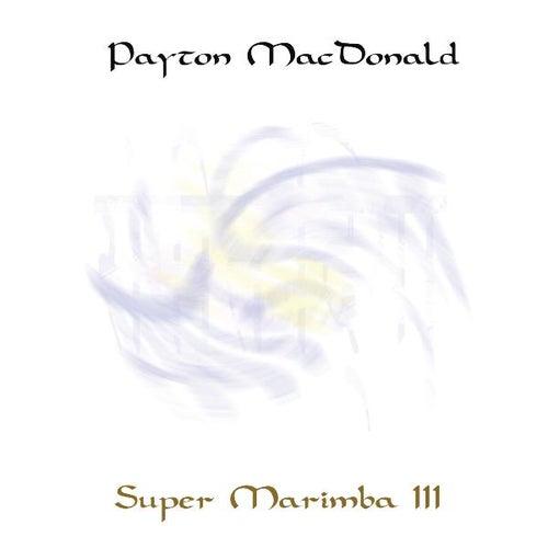 Play & Download Super Marimba III by Payton MacDonald | Napster