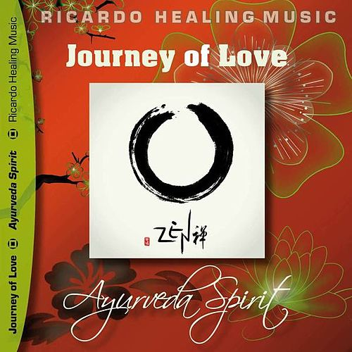 Play & Download Journey of Love - Ayurveda Spirit by Ricardo M. | Napster