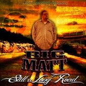 Still a Long Road by Matt Walker