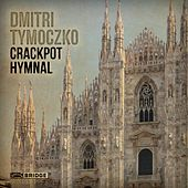 Play & Download Crackpot Hymnal by Various Artists | Napster