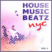 Play & Download House Music Beatz NYC Vol. 1 by Various Artists | Napster