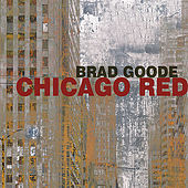 Chicago Red by Brad Goode