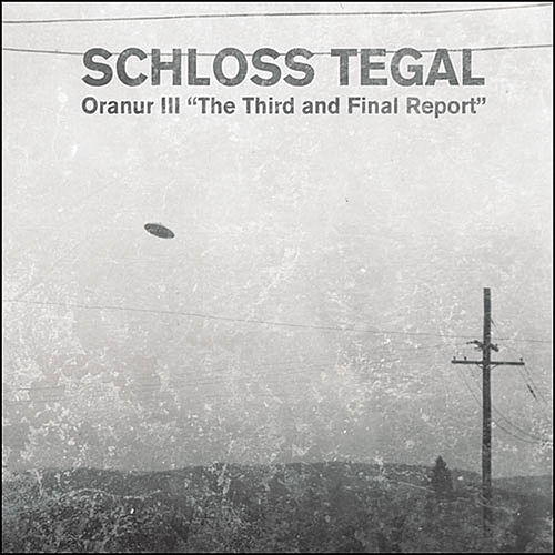 Oranur III 'The Third And Final Report' by Schloss Tegal