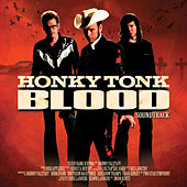 Play & Download Honky Tonk Blood (Original Motion Picture Soundtrack) by Various Artists | Napster