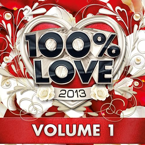 Play & Download 100% Love 2013, Vol. 1 by Audio Groove | Napster
