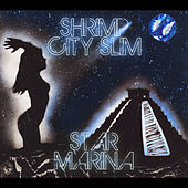 Play & Download Star Marina by Shrimp City Slim | Napster