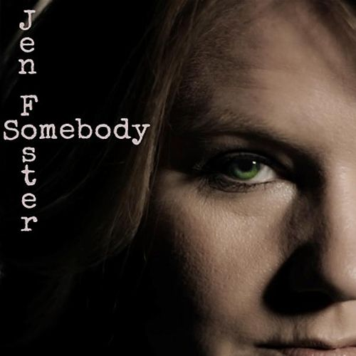 Play & Download Somebody by Jen Foster | Napster