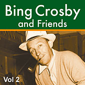 Play & Download Bing Crosby and Friends Vol 2 by Various Artists | Napster