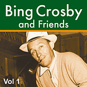 Play & Download Bing Crosby and Friends Vol 1 by Various Artists | Napster