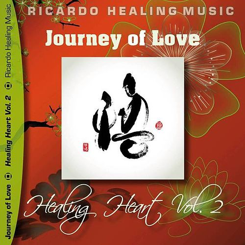 Play & Download Journey of Love - Healing Heart, Vol.2 by Ricardo M. | Napster