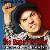 Play & Download Dis Raps for Hire - EP. 4: Jennifer by Epiclloyd | Napster