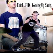 Play & Download Coming up Short by Epiclloyd | Napster