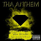 Slow Grinder (feat. Juvenile & Brisco) by Tha Anthem