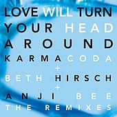 Play & Download Love Will Turn Your Head Around (The Remixes) by Karmacoda | Napster