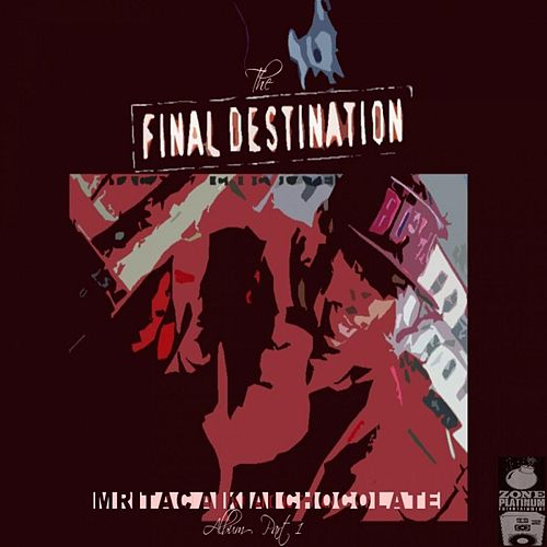 The Final Destination, Pt. 1 by Mr. Tac