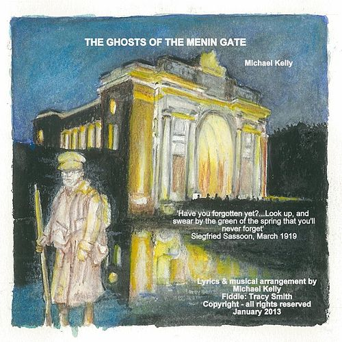 Play & Download The Ghosts of the Menin Gate by Michael Kelly | Napster