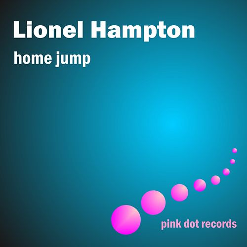 Play & Download Home Jump by Lionel Hampton | Napster