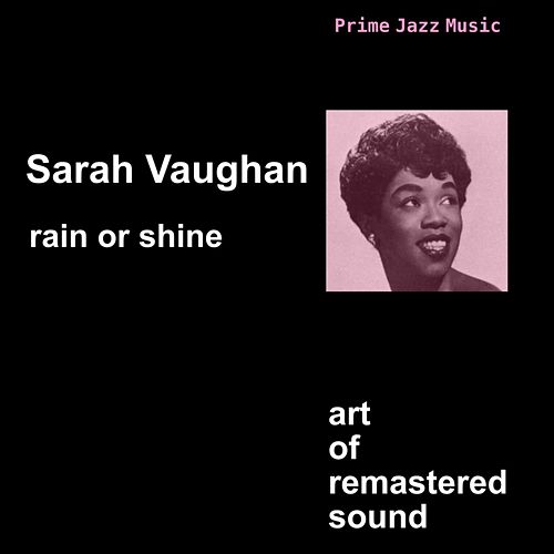 Rain Or Shine by Sarah Vaughan