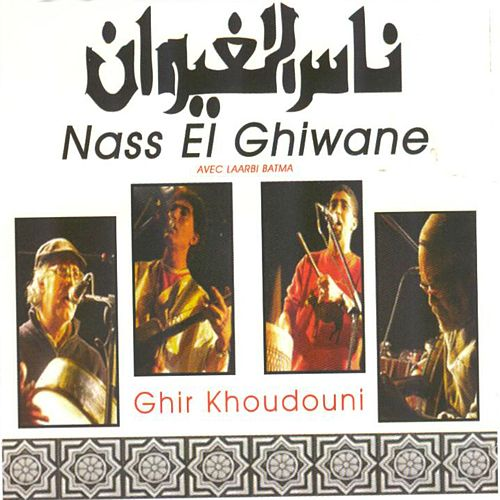 Play & Download Ghir khoudouni by Nass El Ghiwane | Napster