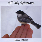 Play & Download All My Relations by Grace Marie | Napster
