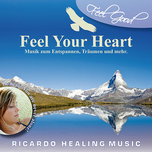 Feel Good - Feel Your Heart by Ricardo M.